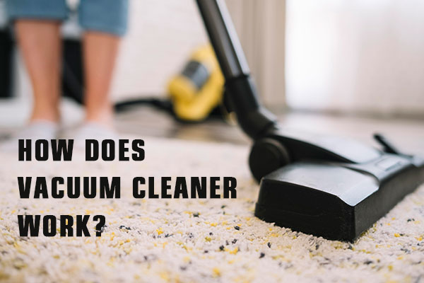 How does Vacuum Cleaner Work